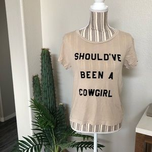 Wildfox Tan Should've Been A Cowgirl T-Shirt
